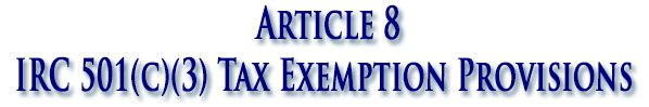 Article 8 IRC 501(c)(3) Tax Exemption Provisions
